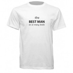 Best Man On So Many Levels T-Shirt